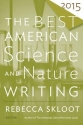 The Best American Science and Nature Writing 2015 (The Best American Series )