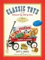 Classic Toys of the National Toy Hall of Fame: Celebrating the Greatest Toys of All Time!