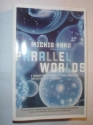 Parallel Worlds (A Journey Through Creation, Higher Dimensions, and the Future of the Cosmos)