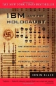 IBM and the Holocaust : The Strategic Alliance Between Nazi Germany and America's Most Powerful Corporation