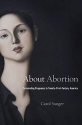 About Abortion: Terminating Pregnancy in Twenty-First-Century America