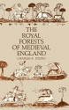 The Royal Forests of Medieval England (The Middle Ages Series)