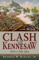 Clash at Kennesaw: June and July 1864