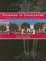 Catering to Charleston: Cherished Recipes from a Premier Southern Caterer