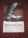 Spurs to glory;: The story of the United States Cavalry,