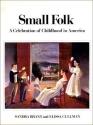 Small Folk: A Celebration of Childhood in America