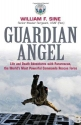 Guardian Angel: Life and Death Adventures with Pararescue, the Worlda��s Most Powerful Commando Rescue Force