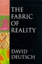 The Fabric of Reality: The Science of Parallel Universes and Its Implications (Allen Lane Science)