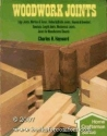 Woodwork Joints:  Edge Joints, Mortise & Tenon, Halved & Bridle Joints, Housed & Dowelled, Dovetails, Length Joints, Mechanical Joints, Joints for Manufactured Boards