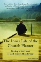 The Inner Life of the Church Planter