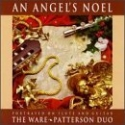 An Angel's Noel: Portrayed on Flute and Guitar - The Ware*Patterson Duo