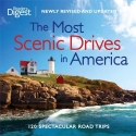 The Most Scenic Drives in America, Newly Revised and Updated: 120 Spectacular Road Trips