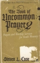 The Book of Uncommon Prayer 2: Prayers and Worship Services for Youth Ministry (Soul Shaper)