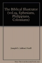 The Biblical Illustrator (vol.19, Ephesians, Philippians, Colossians)