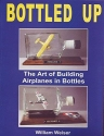 Bottled Up: The Art of Building Airplanes in Bottles