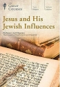 Jesus and His Jewish Influences (Great Courses) (Teaching Company) CD course No. 6281