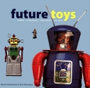Future Toys: robots, astronauts, spaceships, ray guns