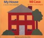 My House: A Book in Two Languages / Mi casa: Un libro en dos lenguas (English and Spanish Edition)
