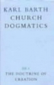 The Doctrine of Creation (Church Dogmatics, vol. 3, pt. 1)