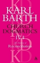 Church Dogmatics: The Doctrine of Reconciliation, Vol. 4 (Volume 4)