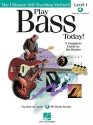PLAY BASS TODAY LEVEL 1      BK/CD (Ultimate Self-Teaching Method!)