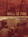 Wall of Fire: A Diary of the Third Korean Winter Campaign
