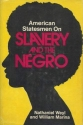 American Statesmen on Slavery and the Negro