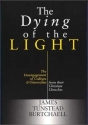 The Dying of the Light: The Disengagement of Colleges and Universities from Their Christian Churches