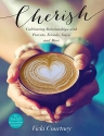 Cherish: Cultivating Relationships with Parents, Friends, Guys, and More