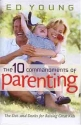 The Ten Commandments of Parenting: The Dos and Donts for Raising Great Kids