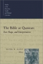 The Bible at Qumran: Text, Shape, and Interpretation (Studies in the Dead Sea Scrolls and Related Literature)