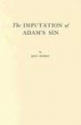 The Imputation of Adam's Sin by John Murray (1977-09-01)