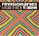 The Revisionaries: A Decade of Art in Tokion