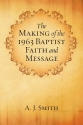The Making of the 1963 Baptist Faith and Message: