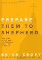 Prepare Them to Shepherd: Test, Train, Affirm, and Send the Next Generation of Pastors (Practical Shepherding Series)