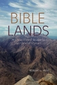 Bible Lands: An Illustrated Guide to Scriptural Places (Illustrated Bible Handbook Series)