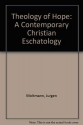 Theology of Hope: A Contemporary Christian Eschatology