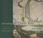 Inventing the Charles River (The MIT Press)