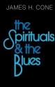 The Spirituals and the Blues: An Interpretation