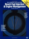 Bosch Fuel Injection and Engine Management: How to Understand, Service and Modify