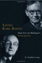 Saving Karl Barth: Hans Urs von Balthasar's Preoccupation