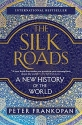 The Silk Roads: A New History of the Wo...