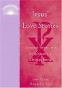 Jesus' Love Stories: Scriptural Insights Into the Spirituality of Christian Loving (Illuminationbooks)