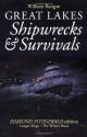 Great Lakes: Shipwrecks & Survivals