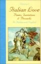 A Treasury of Italian Love: Poems, Quotations & Proverbs/in Italian and English (English and Italian Edition)