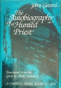The autobiography of a hunted priest (Thomas More Books to Live)