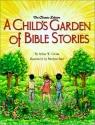 A Child's Garden of Bible Stories