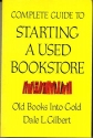 Complete Guide to Starting a Used Bookstore: Old Books into Gold