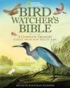 National Geographic Bird Watcher's Bible - A Complete Treasury