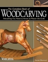 The Complete Book of Woodcarving: Everything You Need to Know to Master the Craft (Fox Chapel Publishing) Comprehensive Guide with Expert Instruction, 8 Beginner-Friendly Projects, and Over 350 Photos